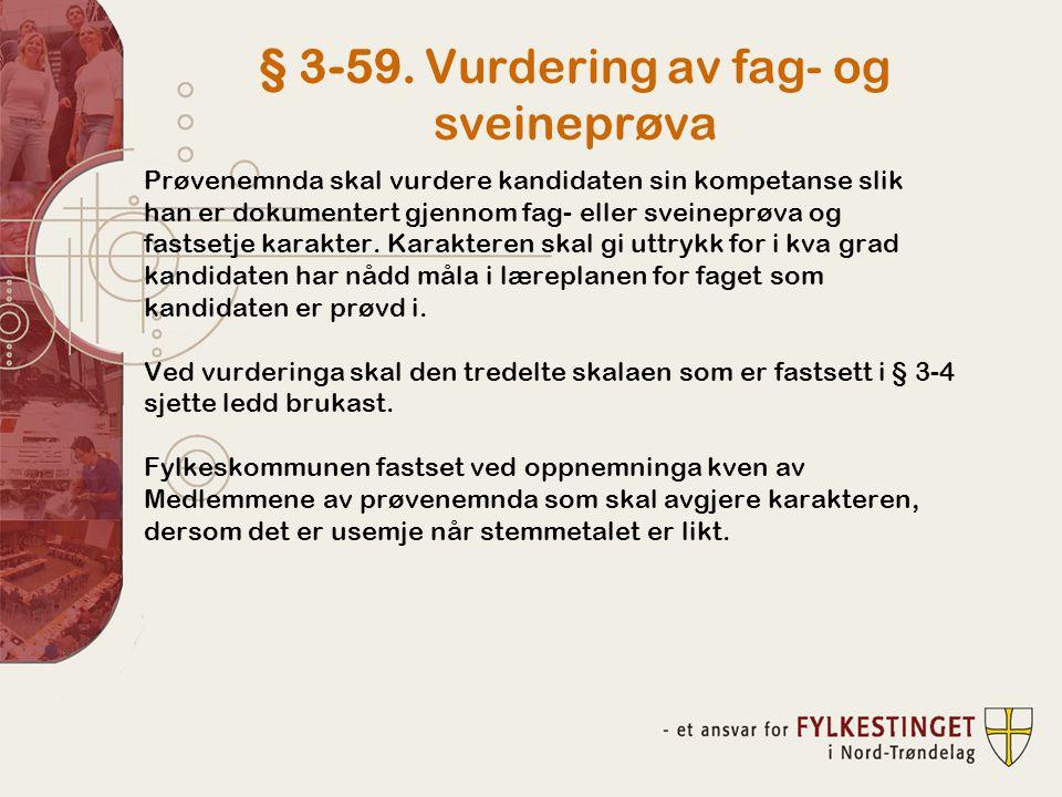 § 3-59. Vurdering av fag- og sveineprøva