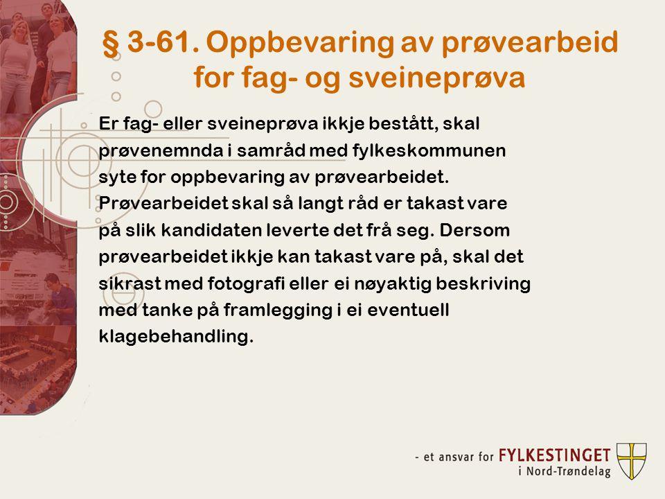 § 3-61. Oppbevaring av prøvearbeid for fag- og sveineprøva