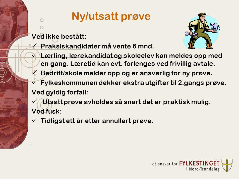 Ny/utsatt prøve Ved ikke bestått: Praksiskandidater må vente 6 mnd.