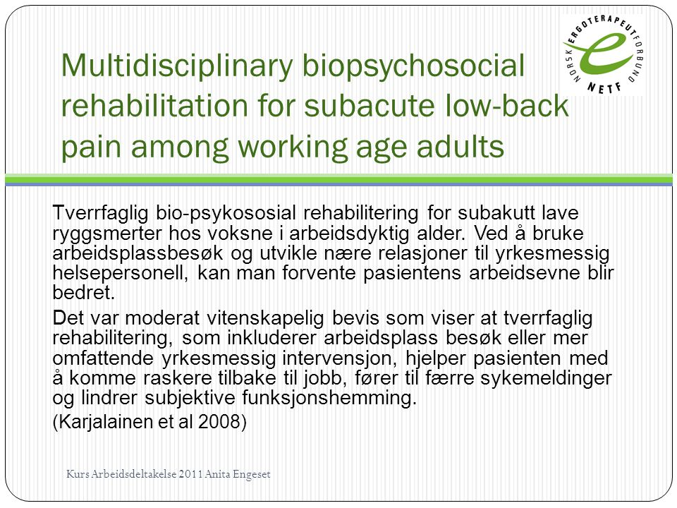 Multidisciplinary biopsychosocial rehabilitation for subacute low-back pain among working age adults