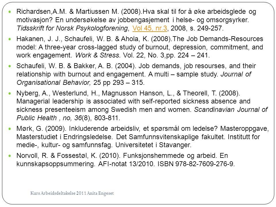 Richardsen,A. M. & Martiussen M. (2008)