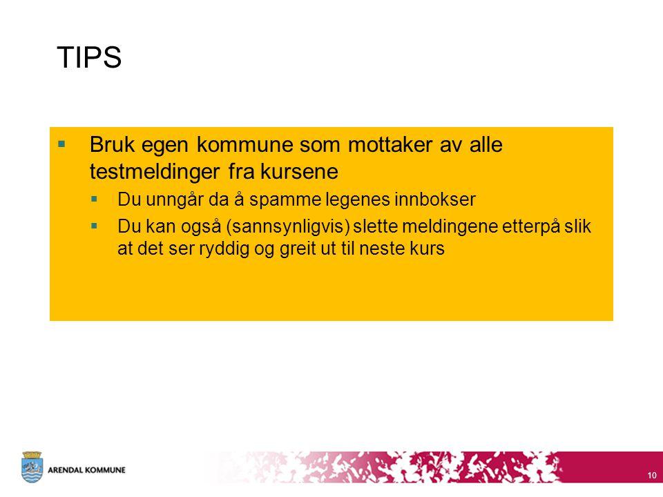 TIPS Bruk egen kommune som mottaker av alle testmeldinger fra kursene