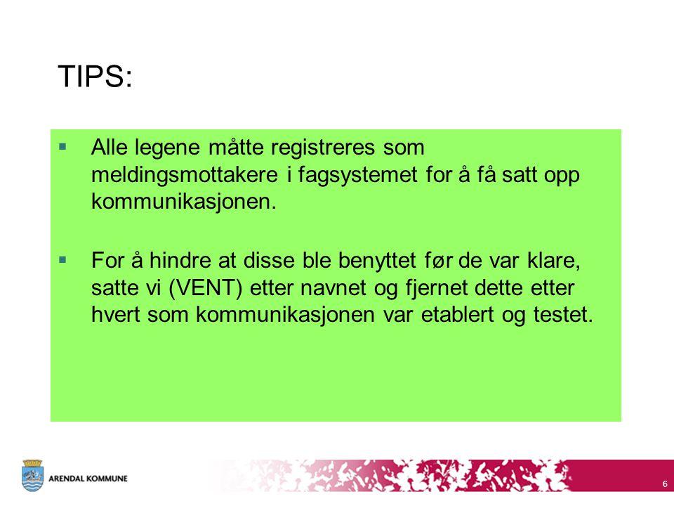 TIPS: Alle legene måtte registreres som meldingsmottakere i fagsystemet for å få satt opp kommunikasjonen.