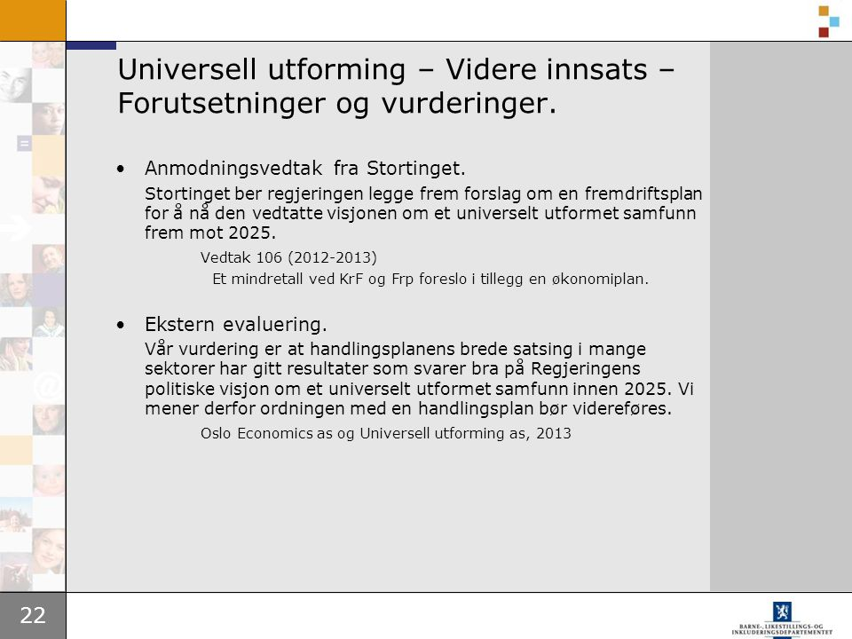 Universell utforming – Videre innsats – Forutsetninger og vurderinger.
