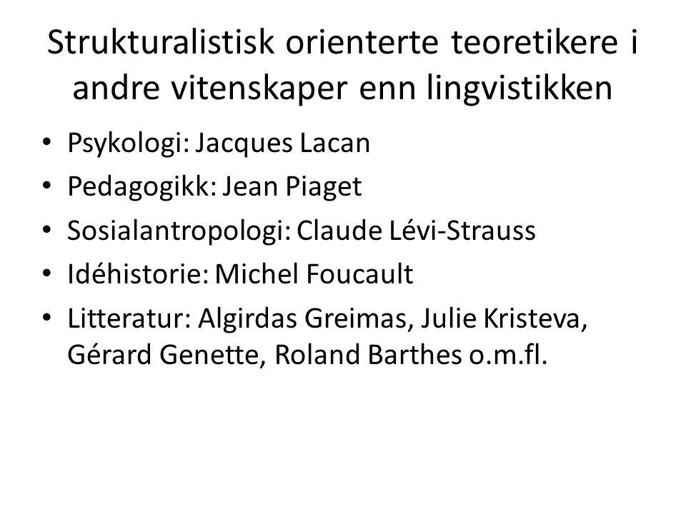 Strukturalistisk orienterte teoretikere i andre vitenskaper enn lingvistikken