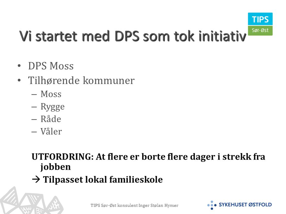 Vi startet med DPS som tok initiativ