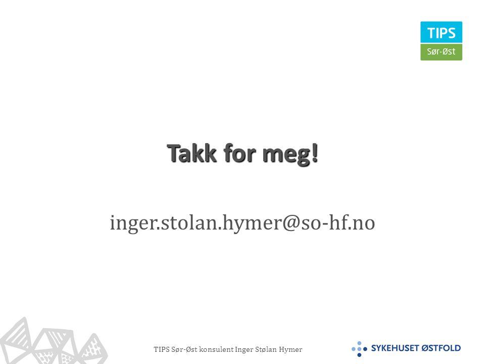 Takk for meg! inger.stolan.hymer@so-hf.no