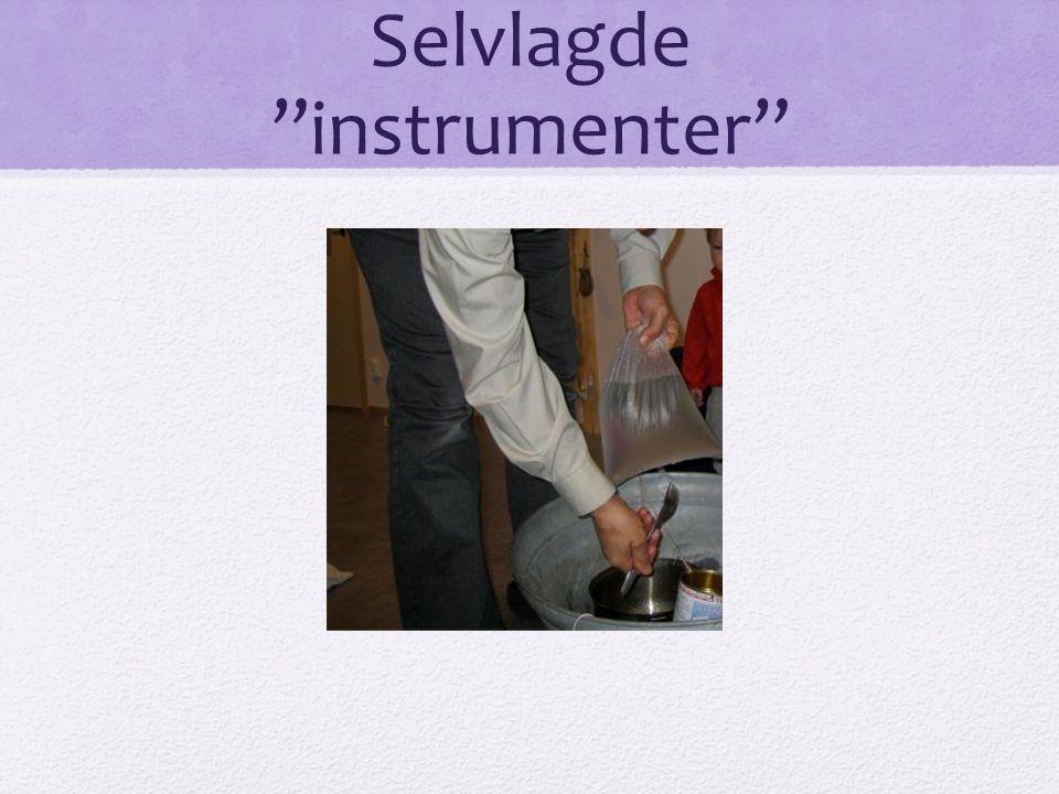 Selvlagde instrumenter