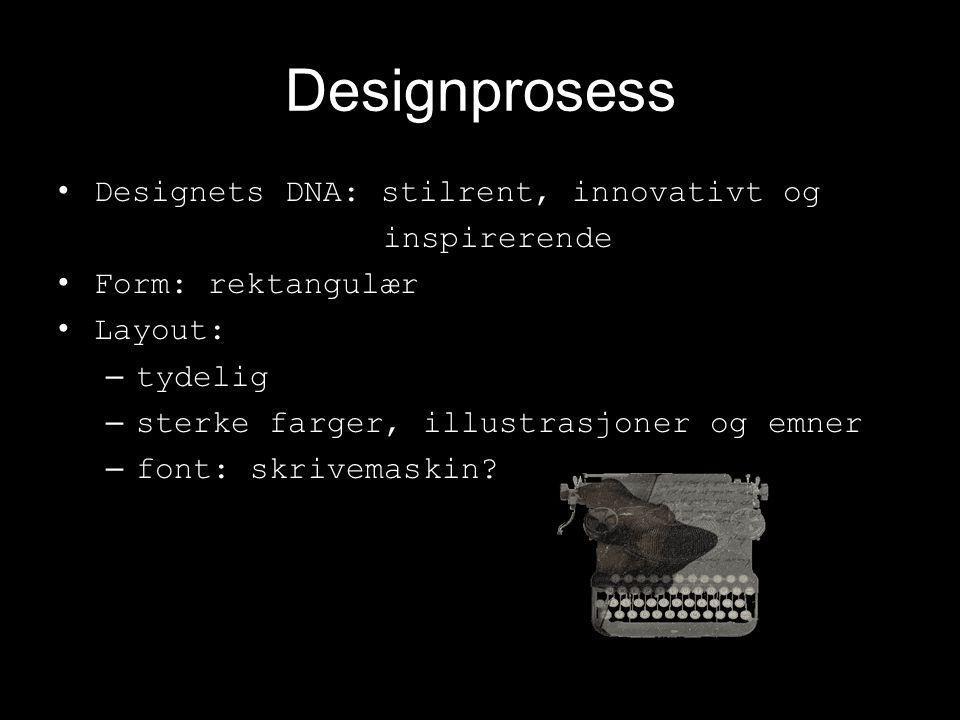 Designprosess Designets DNA: stilrent, innovativt og inspirerende