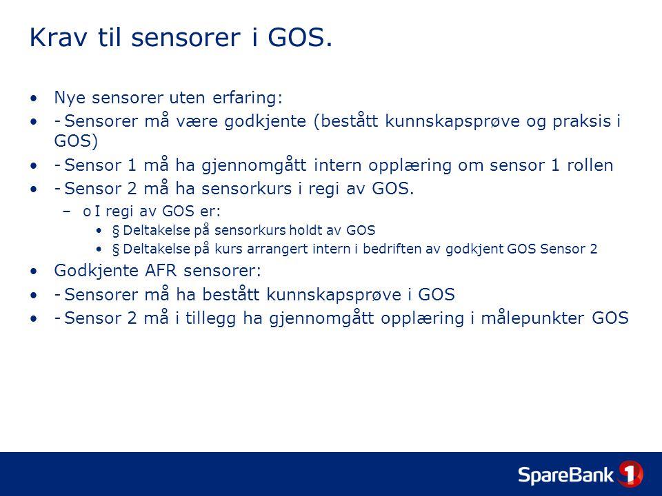 Krav til sensorer i GOS. Nye sensorer uten erfaring: