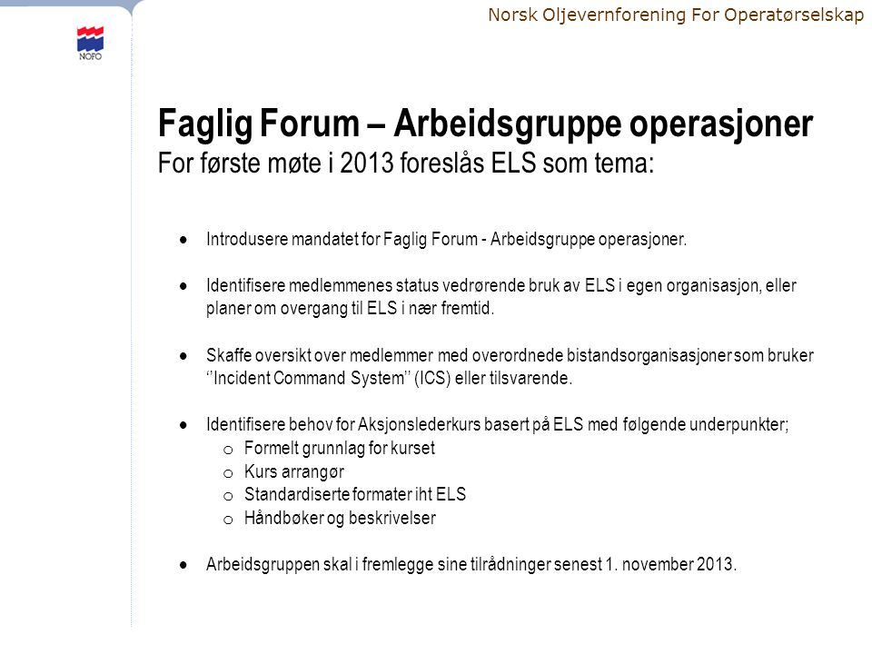 Faglig Forum – Arbeidsgruppe operasjoner For første møte i 2013 foreslås ELS som tema: