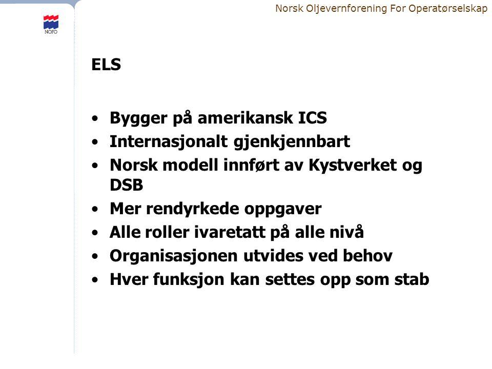 ELS Bygger på amerikansk ICS. Internasjonalt gjenkjennbart. Norsk modell innført av Kystverket og DSB.