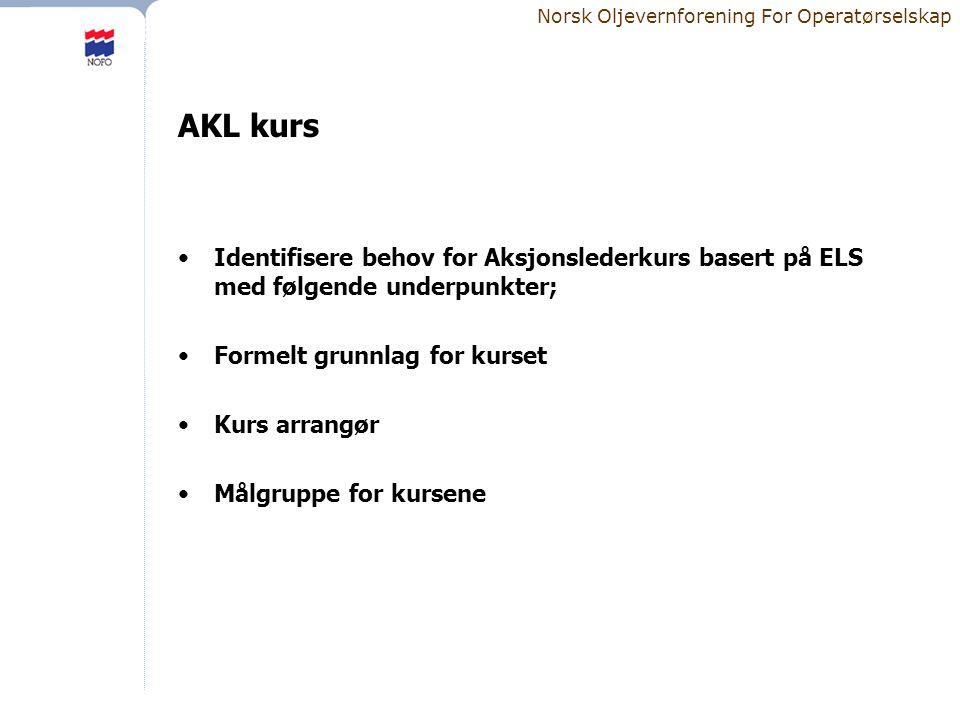 AKL kurs Identifisere behov for Aksjonslederkurs basert på ELS med følgende underpunkter; Formelt grunnlag for kurset.