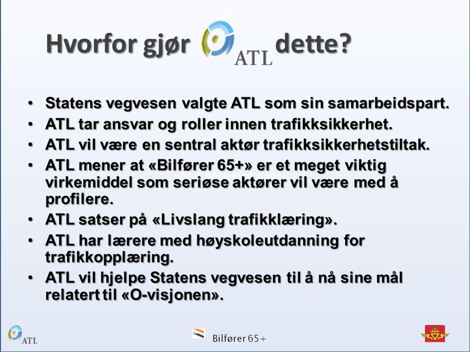 Bruk bilen med glede!! Hvorfor gjør dette Statens vegvesen valgte ATL som sin samarbeidspart.