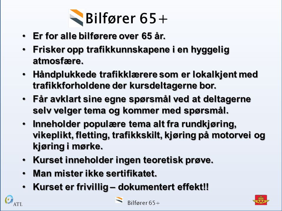 Bilfører 65+ Er for alle bilførere over 65 år.
