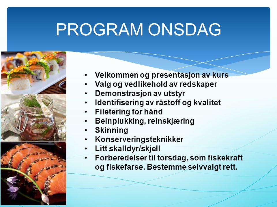 PROGRAM ONSDAG Velkommen og presentasjon av kurs