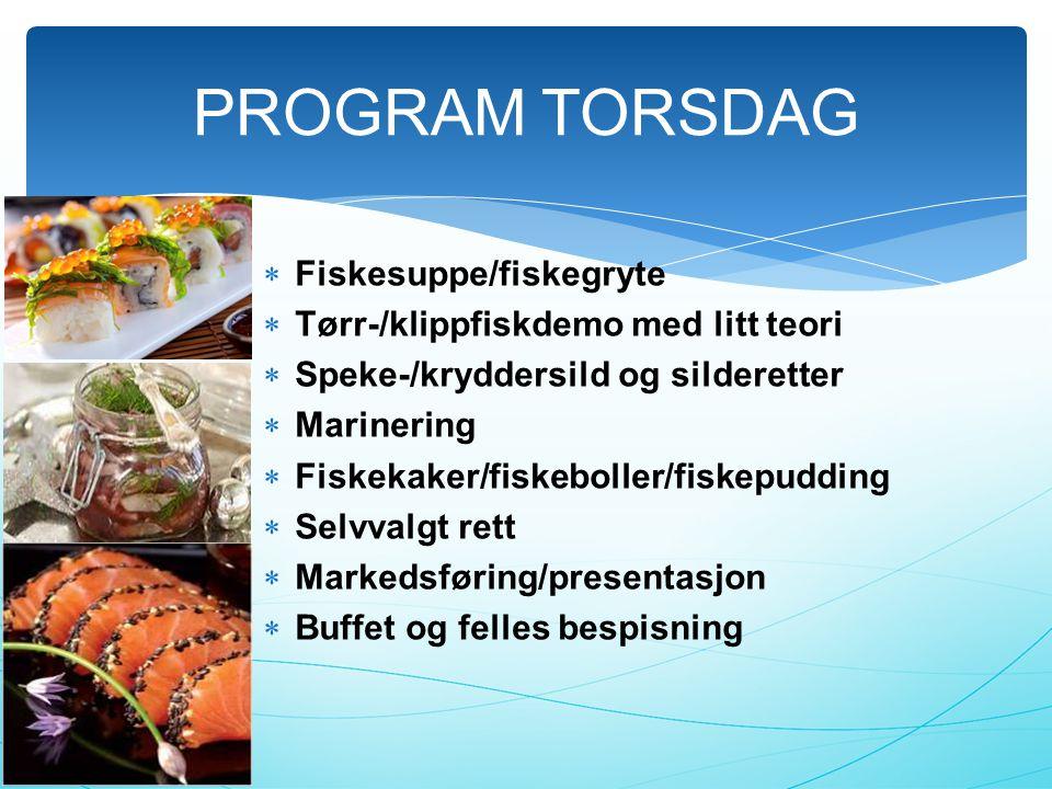 PROGRAM TORSDAG Fiskesuppe/fiskegryte
