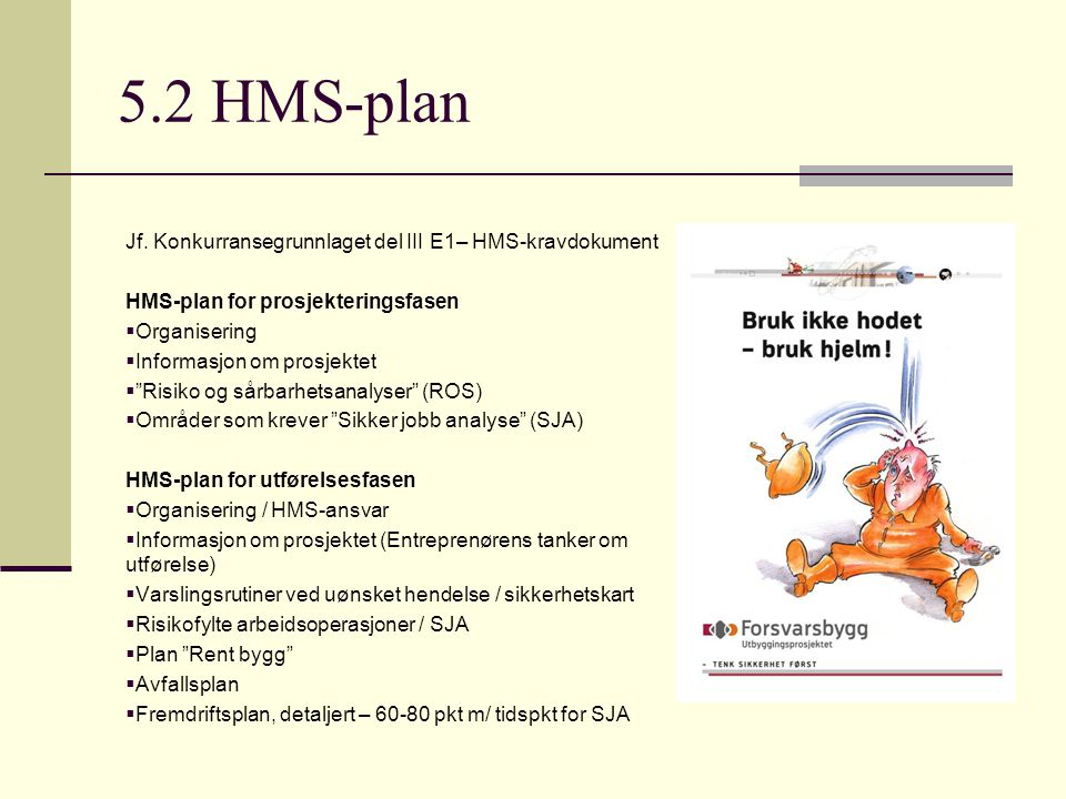 5.2 HMS-plan Jf. Konkurransegrunnlaget del III E1– HMS-kravdokument