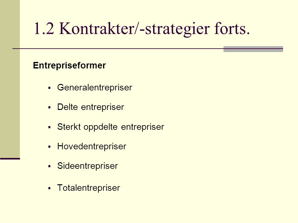 1.2 Kontrakter/-strategier forts.