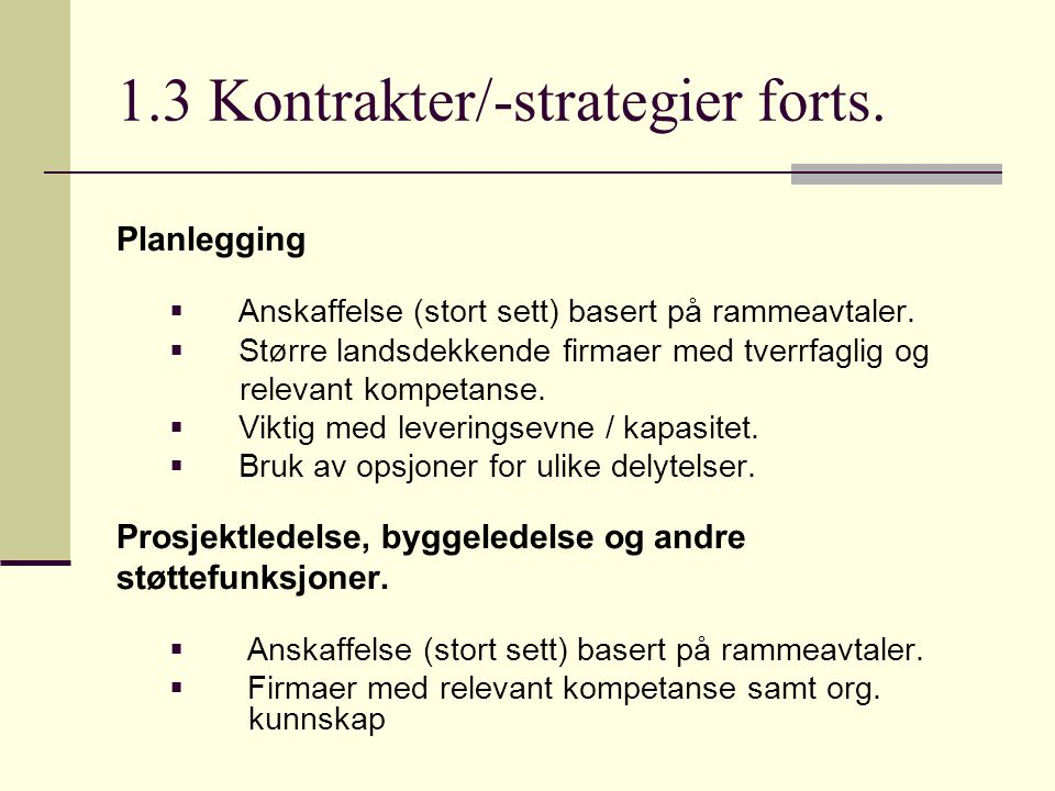1.3 Kontrakter/-strategier forts.