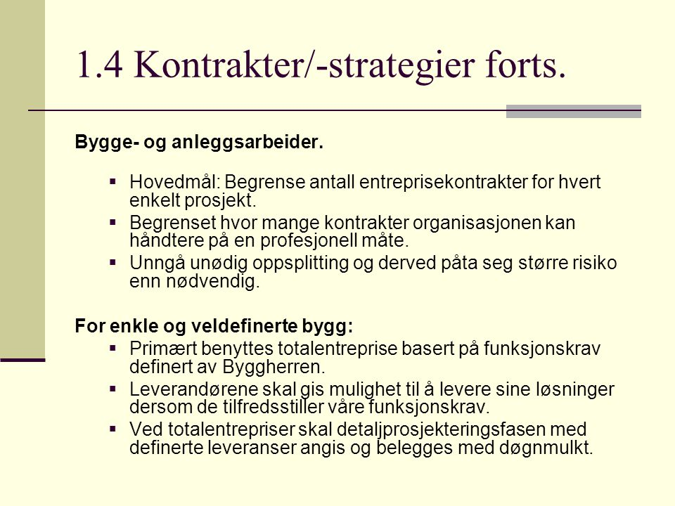 1.4 Kontrakter/-strategier forts.