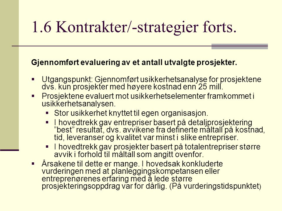1.6 Kontrakter/-strategier forts.