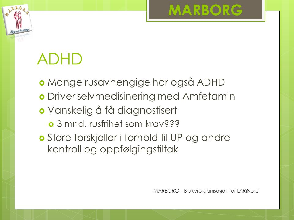 ADHD MARBORG Mange rusavhengige har også ADHD