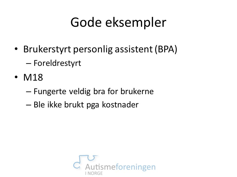 Gode eksempler Brukerstyrt personlig assistent (BPA) M18 Foreldrestyrt