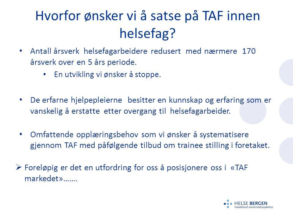 Hvorfor ønsker vi å satse på TAF innen helsefag