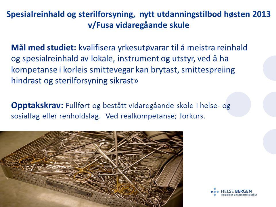 Spesialreinhald og sterilforsyning, nytt utdanningstilbod høsten 2013 v/Fusa vidaregåande skule