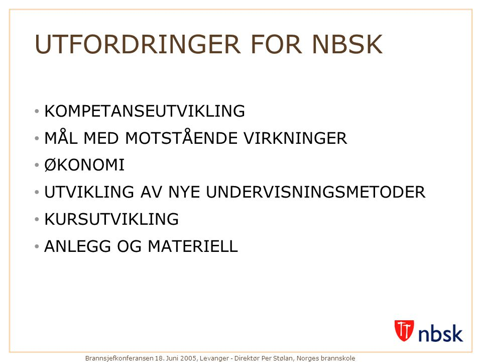 UTFORDRINGER FOR NBSK KOMPETANSEUTVIKLING
