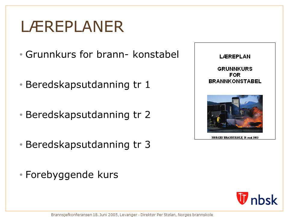 LÆREPLANER Grunnkurs for brann- konstabel Beredskapsutdanning tr 1