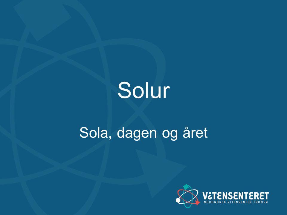 Solur Sola, dagen og året