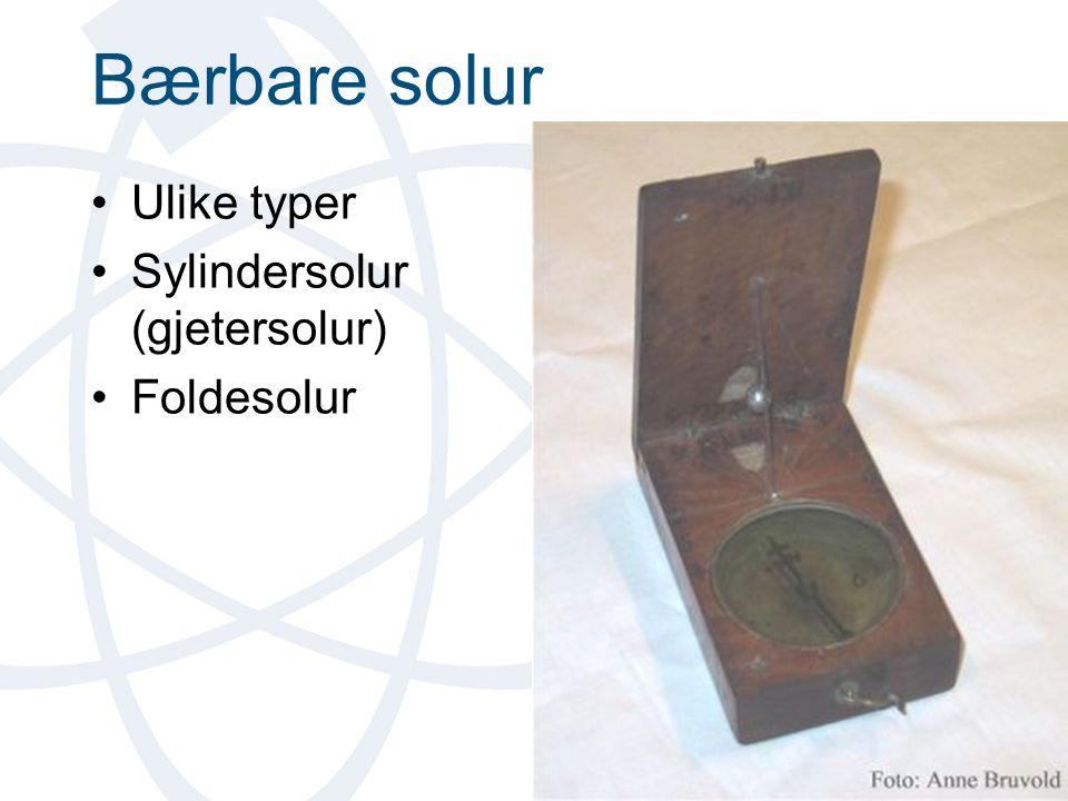 Bærbare solur Ulike typer Sylindersolur (gjetersolur) Foldesolur