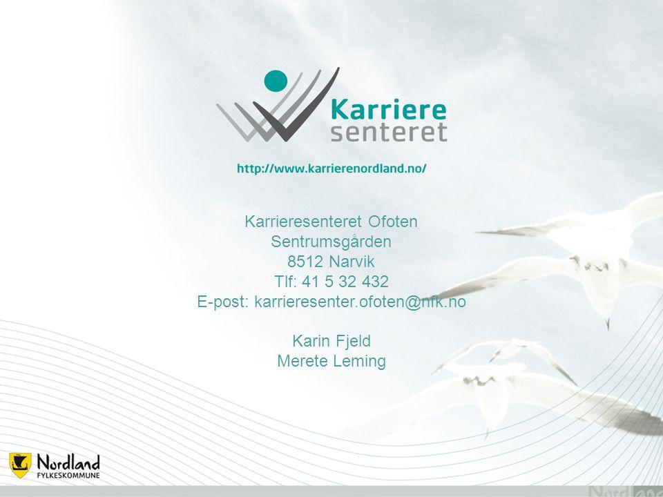 Karrieresenteret Ofoten Sentrumsgården 8512 Narvik Tlf: 41 5 32 432