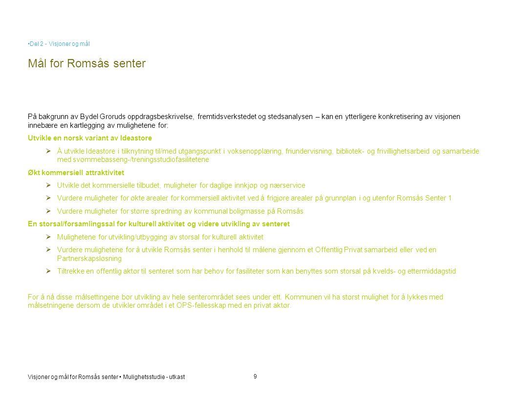 Del 2 - Visjoner og mål Mål for Romsås senter.
