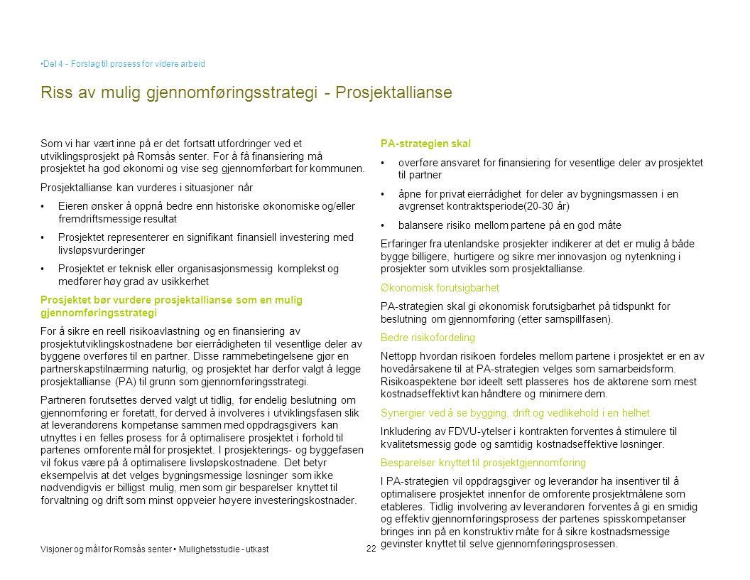 Riss av mulig gjennomføringsstrategi - Prosjektallianse