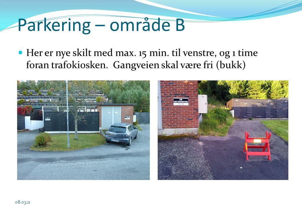 03.04.2017 Parkering – område B. Her er nye skilt med max. 15 min. til venstre, og 1 time foran trafokiosken. Gangveien skal være fri (bukk)