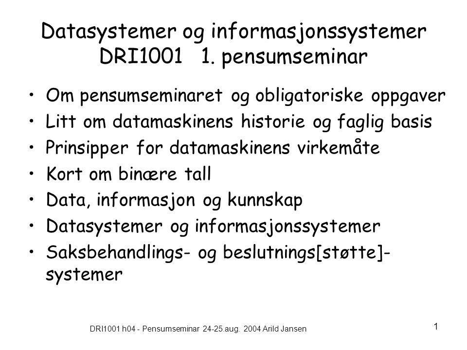Datasystemer og informasjonssystemer DRI1001 1. pensumseminar