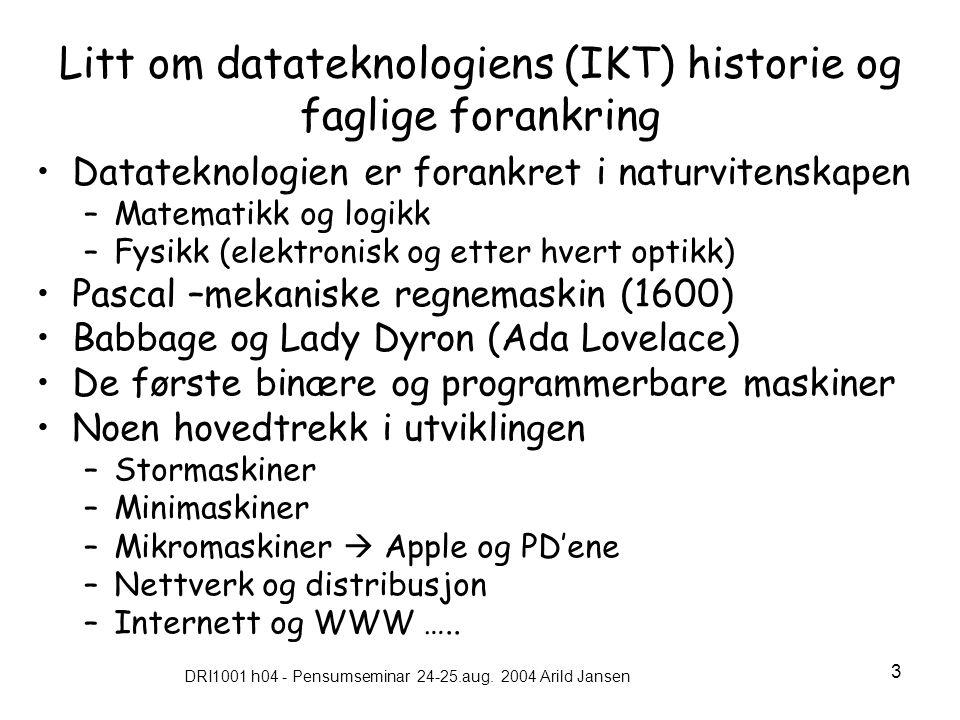 Litt om datateknologiens (IKT) historie og faglige forankring