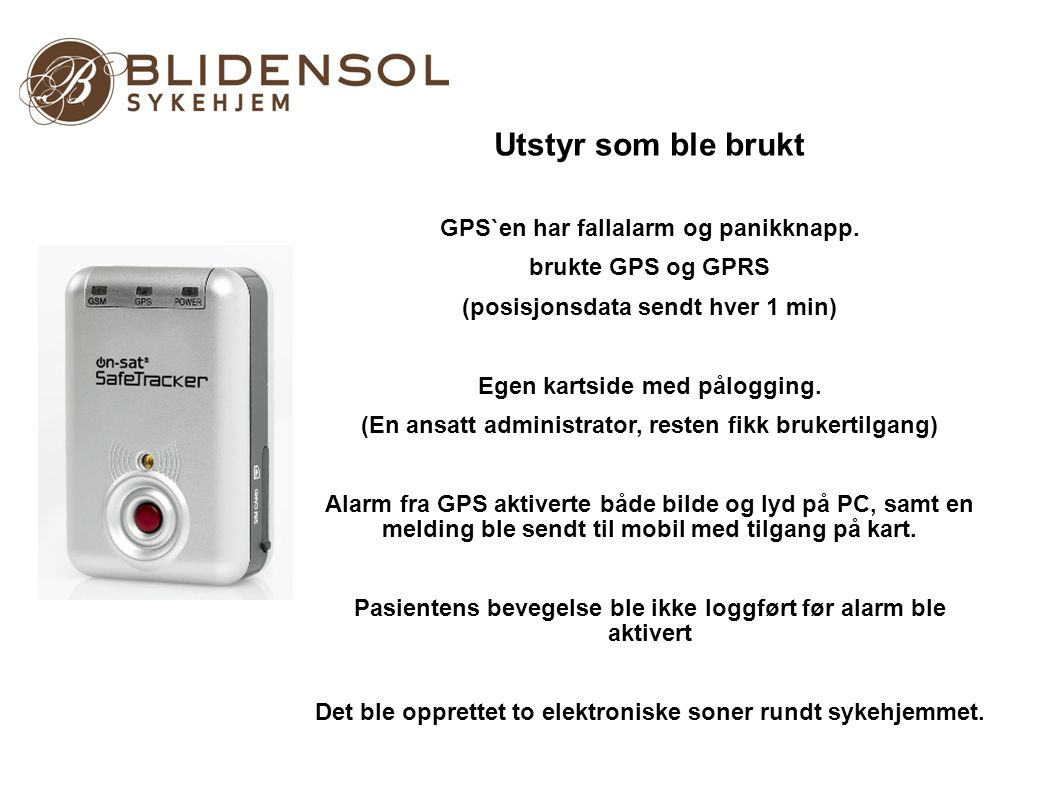 Utstyr som ble brukt Jan Erik Fosmark- Geriatrisk sykepleier