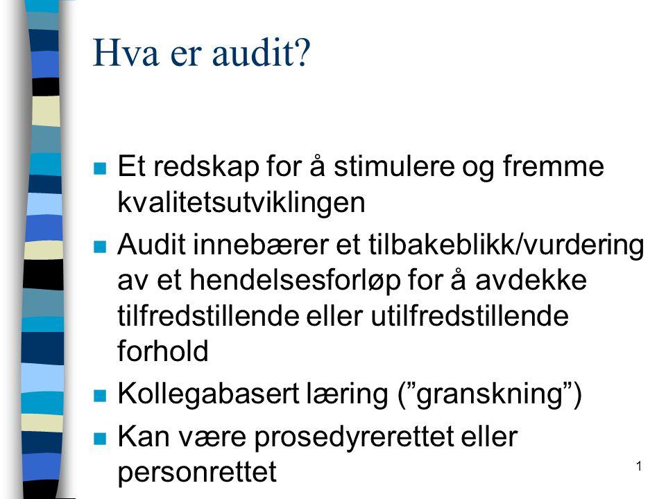 Hva er audit Et redskap for å stimulere og fremme kvalitetsutviklingen.