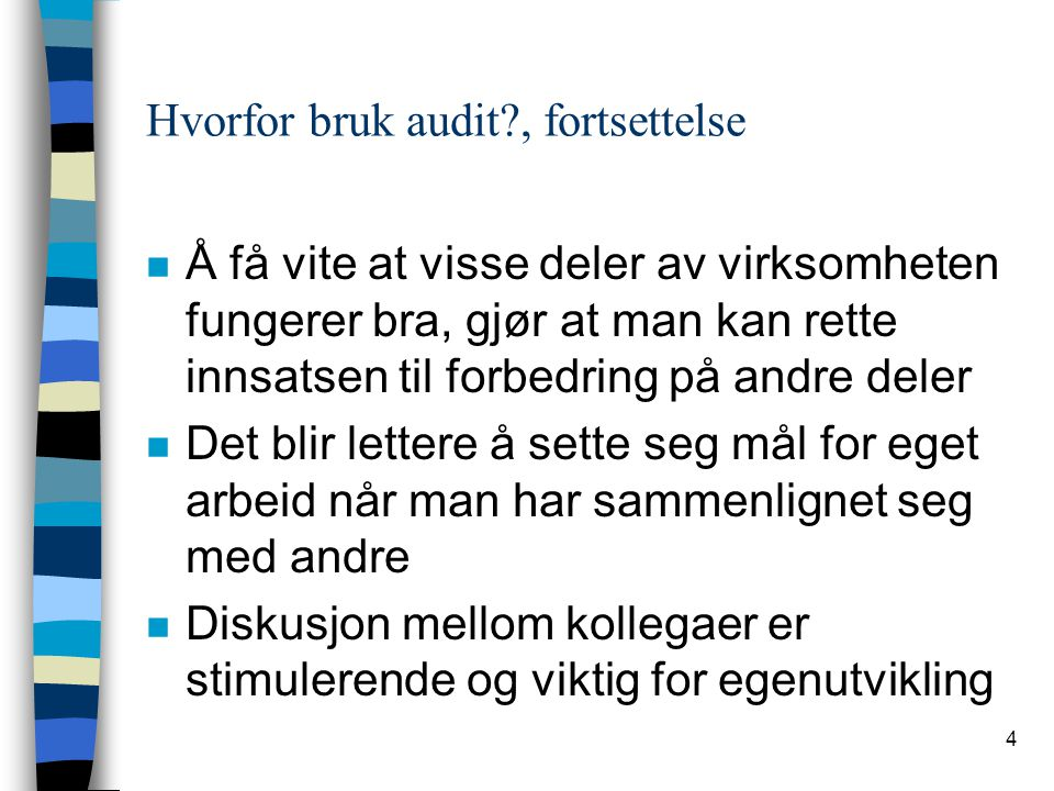 Hvorfor bruk audit , fortsettelse
