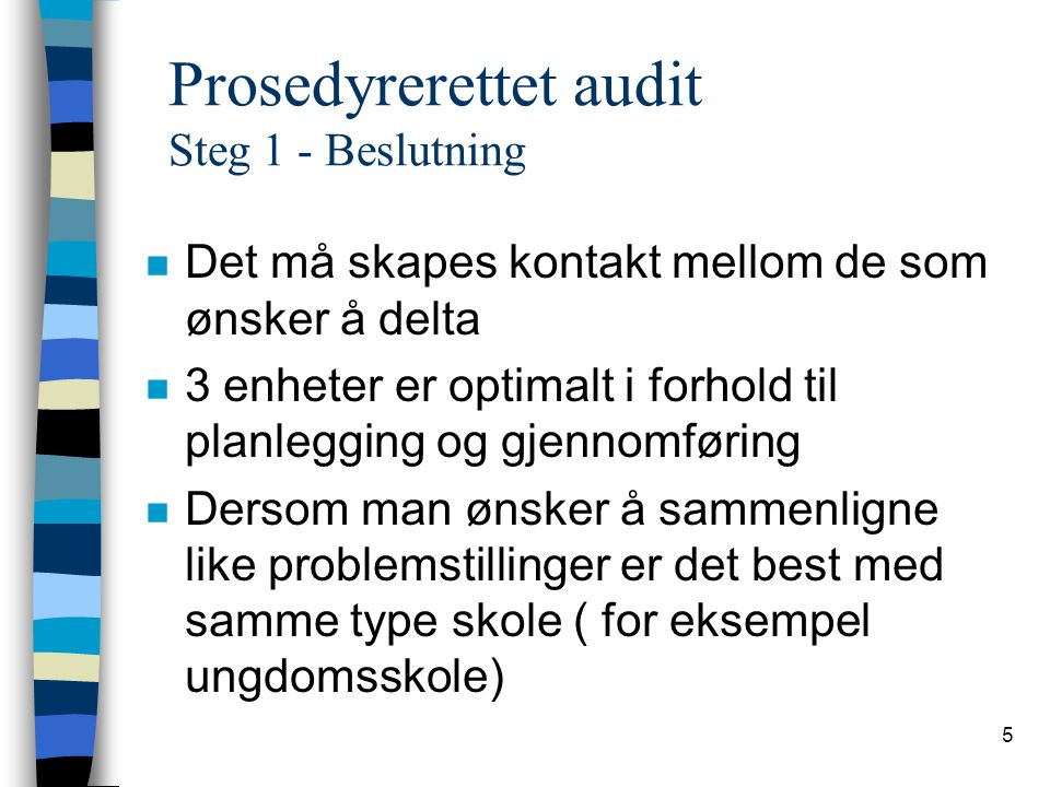 Prosedyrerettet audit Steg 1 - Beslutning