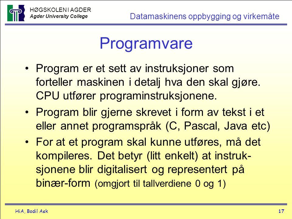 Programvare Program er et sett av instruksjoner som forteller maskinen i detalj hva den skal gjøre. CPU utfører programinstruksjonene.