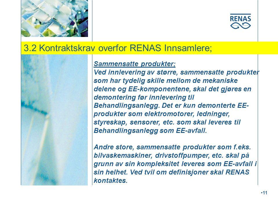 3.2 Kontraktskrav overfor RENAS Innsamlere;