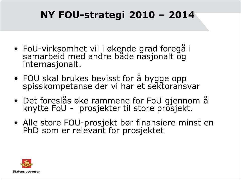 NY FOU-strategi 2010 – 2014 FoU-virksomhet vil i økende grad foregå i samarbeid med andre både nasjonalt og internasjonalt.