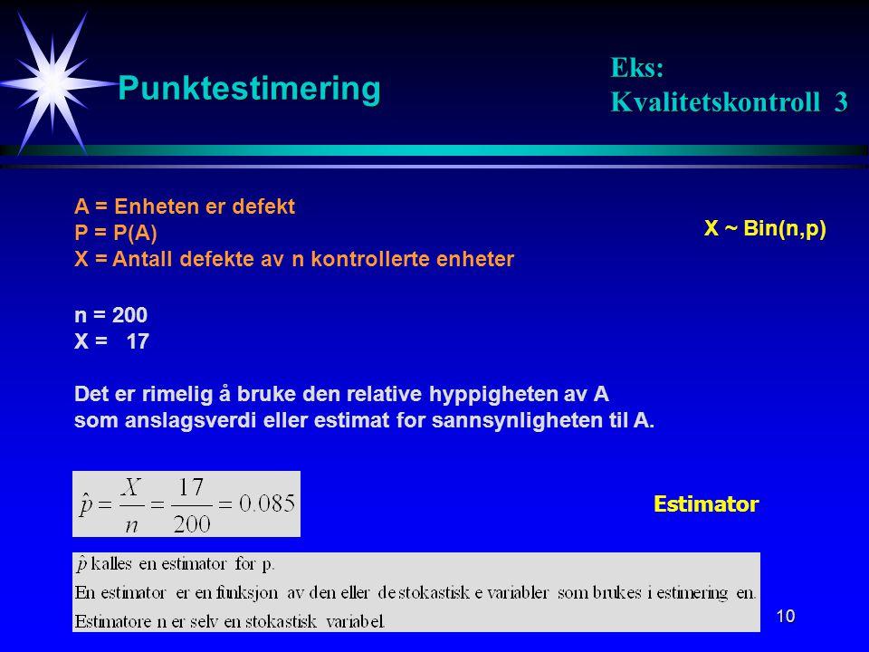 Punktestimering Eks: Kvalitetskontroll 3 A = Enheten er defekt