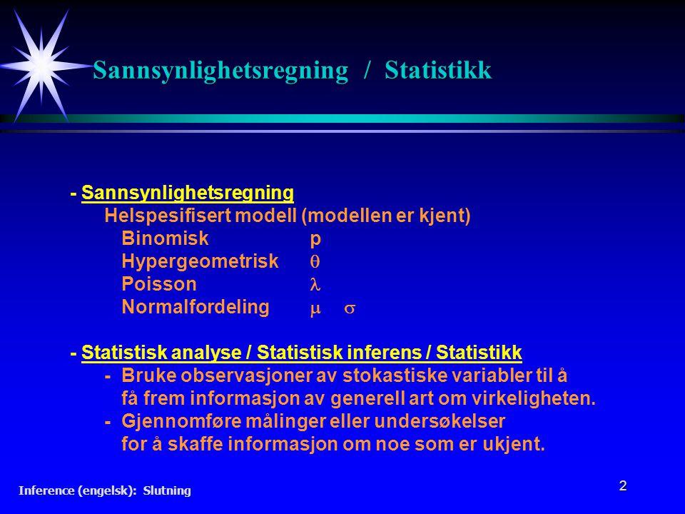 Sannsynlighetsregning / Statistikk