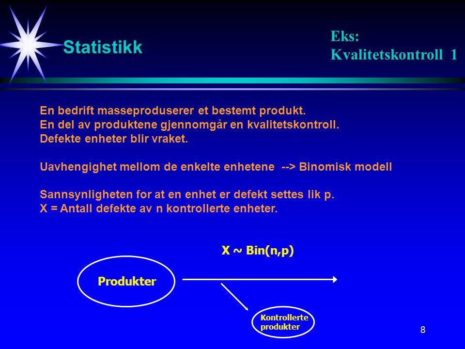 Statistikk Eks: Kvalitetskontroll 1